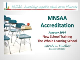 MNSAA Accreditation  January  2014 New  School Training  The Whole Learning School