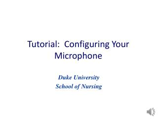 Tutorial:  Configuring Your Microphone