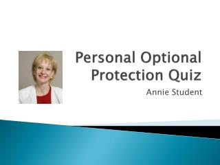 Personal Optional Protection Quiz