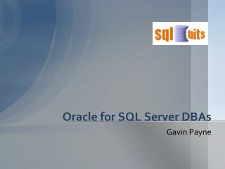 Oracle for SQL Server DBAs