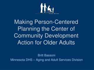 Making Person-Centered Planning the Center of Community Development Action for Older Adults