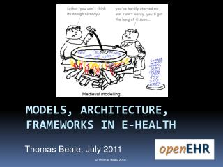Models, architecture, frameworks in e-health