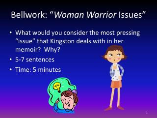 "Bellwork : "" Woman Warrior  Issues"""