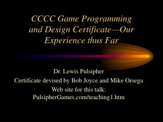 CCCC Game Programming  and Design Certificate Our Experience thus Far