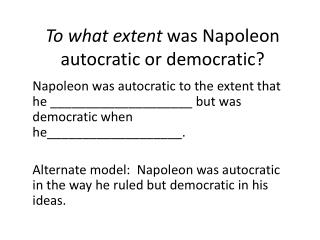 To what extent  was Napoleon autocratic or democratic?