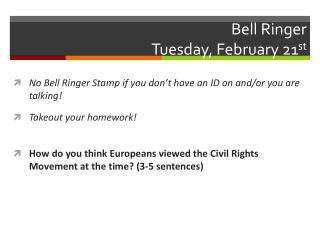Bell Ringer Tuesday, February 21 st