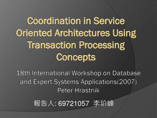 Coordination in Service Oriented Architectures Using Transaction Processing Concepts