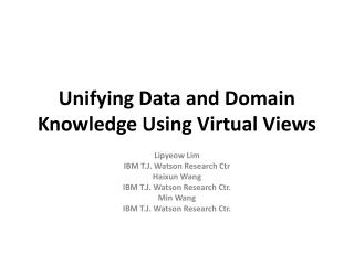 Unifying Data and Domain Knowledge Using Virtual Views