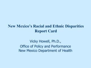 New Mexico's Racial and Ethnic Disparities  Report Card