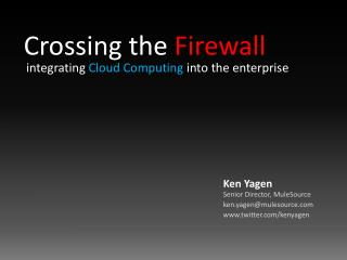 Crossing the  Firewall
