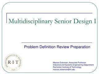 Multidisciplinary Senior Design I