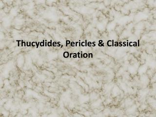 Thucydides, Pericles & Classical Oration