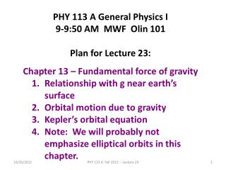 PHY 113 A General Physics I 9-9:50 AM  MWF  Olin 101 Plan for Lecture 23: