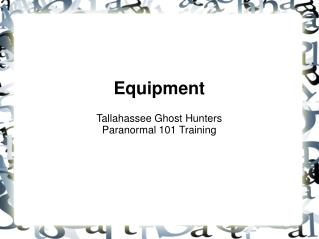 Equipment Tallahassee Ghost Hunters Paranormal 101 Training
