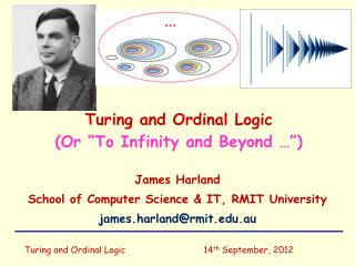 "Turing and Ordinal Logic (Or ""To Infinity and Beyond …"")"