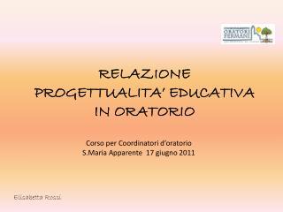RELAZIONE PROGETTUALITA� EDUCATIVA IN ORATORIO