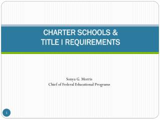 CHARTER SCHOOLS &  TITLE I REQUIREMENTS