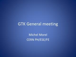 GTK General meeting