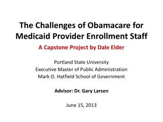 The Challenges of  Obamacare  for Medicaid Provider Enrollment Staff