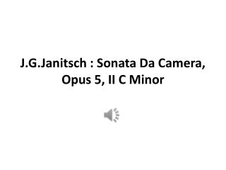 J.G. Janitsch :  Sonata Da Camera , Opus 5, II C Minor