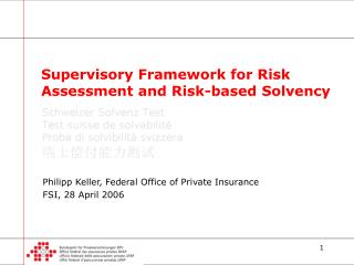 Supervisory Framework for Risk Assessment and Risk-based Solvency