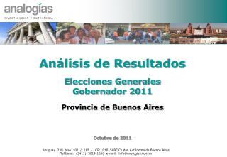 An�lisis de Resultados Elecciones Generales Gobernador 2011 Provincia de Buenos Aires