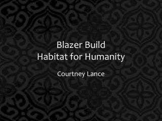 Blazer Build Habitat for Humanity