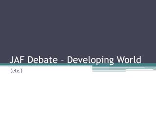 JAF Debate – Developing World