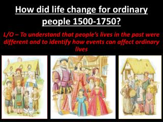 How did life change for ordinary people 1500-1750?
