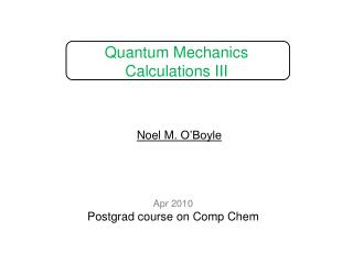 Quantum Mechanics  Calculations III