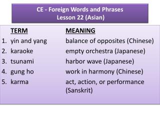 CE - Foreign  Words and Phrases  Lesson  22 (Asian)
