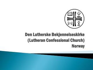 Den Lutherske Bekjennelseskirke (Lutheran Confessional Church) Norway