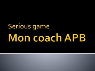 Serious game Mon coach APB