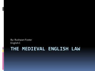 The medieval English law