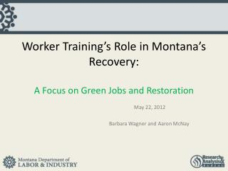 Worker Training's Role in Montana's Recovery: A Focus on Green Jobs and Restoration