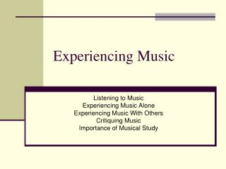 Experiencing Music