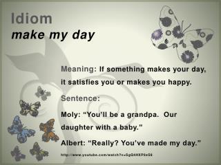 Idiom make my day