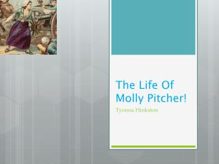 The Life Of Molly Pitcher!