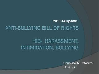 ANTI-BULLYING BILL OF RIGHTS HIB -   Harassment, Intimidation ,  Bullying