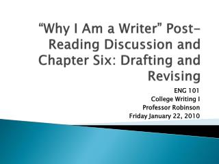 """Why I Am a Writer"" Post-Reading Discussion and Chapter Six: Drafting and Revising"