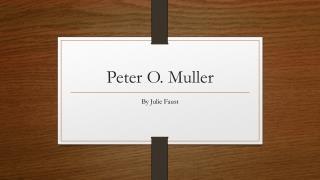Peter O. Muller