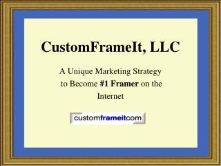 CustomFrameIt , LLC