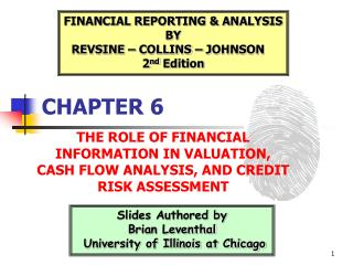 THE ROLE OF FINANCIAL INFORMATION IN VALUATION, CASH FLOW ANALYSIS, AND CREDIT RISK ASSESSMENT