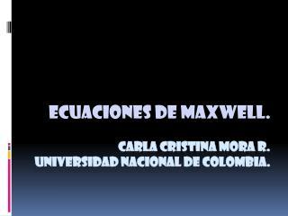 Carla cristina mora r. Universidad nacional de  colombia .