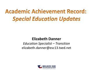 Academic Achievement Record:  Special  Education Updates