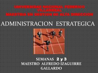 UNIVERSIDAD NACIONAL FEDERICO VILLARREAL MAESTRIA EN GESTION DE ALTA DIRECCION