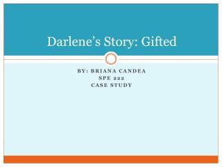 Darlene's Story: Gifted