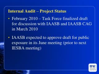 February 2010 – Task Force finalized draft for discussion with IAASB and IAASB CAG in March 2010