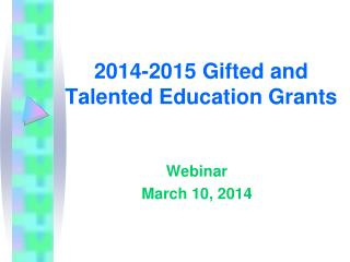 2014-2015 Gifted and Talented Education Grants