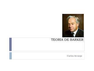 TEORIA DE BARKER